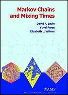 Markov chains and mixing times : with a chapter on coupling from the past by James G. Propp and David B. Wilson