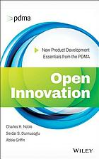 Open innovation : new product development essentials from the PDMA