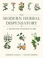 The modern herbal dispensatory : a medicine-making guide