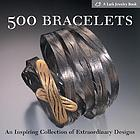 500 bracelets : an inspiring collection of extraordinary designs