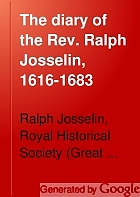 The diary of the Rev. Ralph Josselin, 1616-1683;