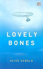 The lovely bones : a novel.