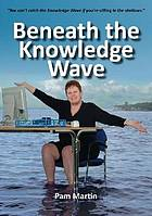 Beneath the knowledge wave