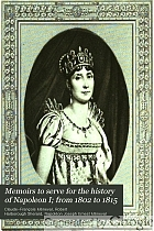 Memoirs to serve for the history of Napoleon I ; from 1802 to 1815