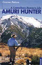 Amuri hunter : tales from the North Canterbury hills
