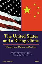 The United States and a rising China : strategic and military implications