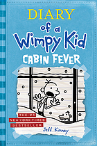Diary of a wimpy kid. / Cabin fever