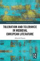 Toleration and tolerance in Medieval and Early Modern European literature