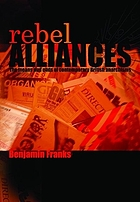 Rebel alliances : the means and ends of contemporary British anarchisms