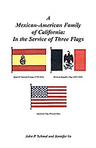 A Mexican-American family of California, in the service of three flags