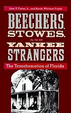 Beechers, Stowes, and Yankee strangers : the transformation of Florida