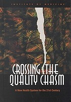 Crossing the quality chasm : a new health system for the 21st century