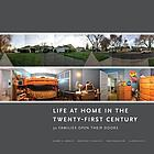 Life at home in the twenty-first century : 32 families open their doors