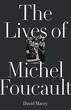 The lives of Michel Foucault : a biography