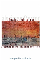 A lexicon of terror : Argentina and the legacies of torture