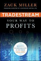 Tradestream your way to profits : building a killer portfolio in the age of social media