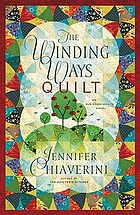 The winding ways quilt : an Elm Creek quilts novel