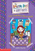 The amazing days of Abby Hayes : every cloud has a silver lining