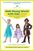 Walt Disney World with kids 2016 : with Universal Orlando®