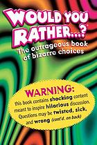 Zobmondo!! : the outrageous book of bizarre choices