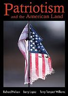 Patriotism and the American land : essays
