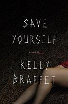 Save yourself : a novel