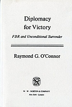Diplomacy for victory : FDR and unconditional surrender
