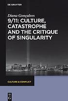 9/11 : culture, catastrophe and the critique of singularity