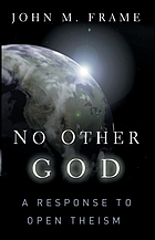 No other God : a response to open theism