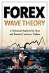 Forex wave theory by  Jim L Bickford