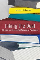 Inking the deal : a guide for successful academic publishing