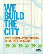 We build the city : NYC's Design + Construction Excellence Program