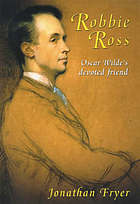 Robbie Ross : Oscar Wilde's true love