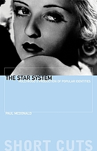 The star system : Hollywood's production of popular identities