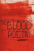 The blood poetry : a novel