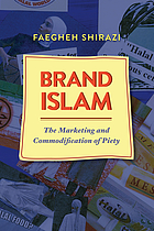 Brand Islam : the marketing and commodification of piety
