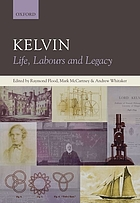 Kelvin : life, labours and legacy