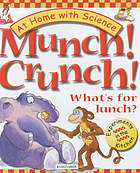 Munch! crunch! : what's for lunch?