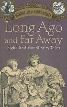Long ago and far away : eight traditional fairy tales