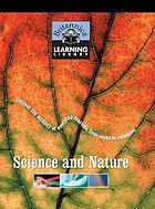 Science and nature : uncover the mystery of everyday marvels, from rocks to rainbows.