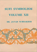Sufi symbolism : the Nurbakhsh encyclopedia of Sufi terminology = Farhang-e Nurbakhsh