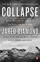 Collapse : how societies choose to fail or succeed