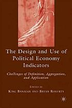 The design and use of political economy indicators : challenges of definition, aggregation, and application