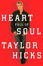 Heart full of soul : an inspirational memoir about finding your voice and finding your way