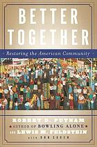 Better together : restoring the American community