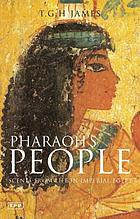 Pharaoh's people : scenes from life in imperial Egypt