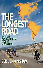 The longest road : an Irish pan-American cycling adventure