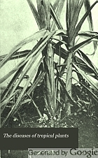 The diseases of tropical plants,