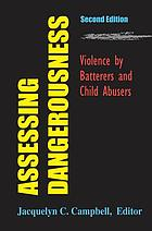 Assessing Dangerousness: Violence by Batterers and Child Abusers cover image