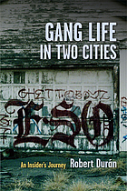 Gang life in two cities : an insider's journey